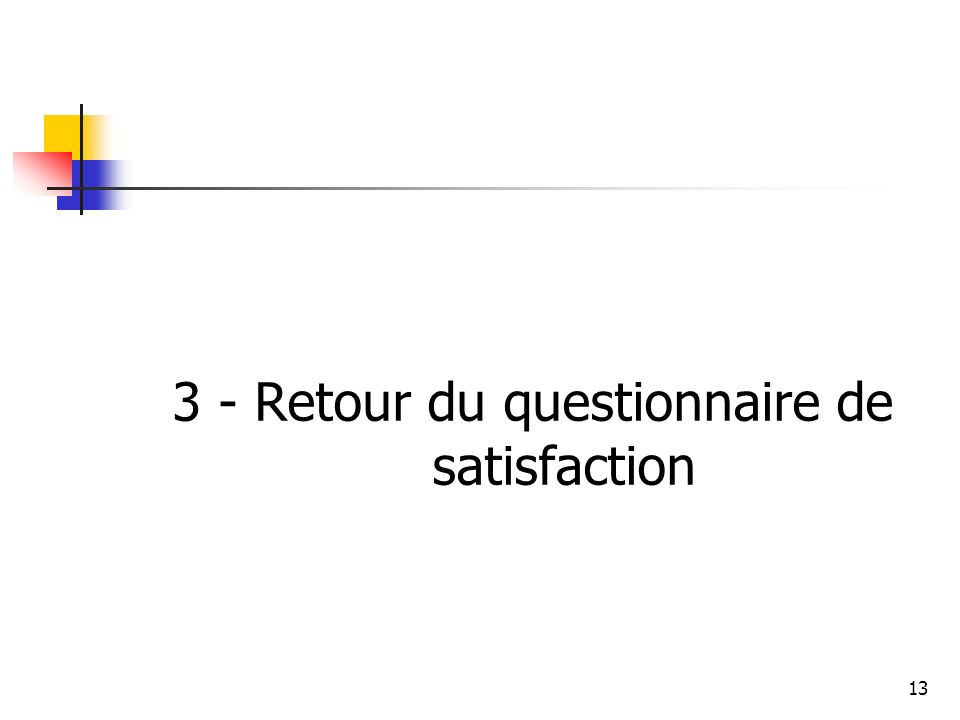3 - Retour du questionnaire de satisfaction