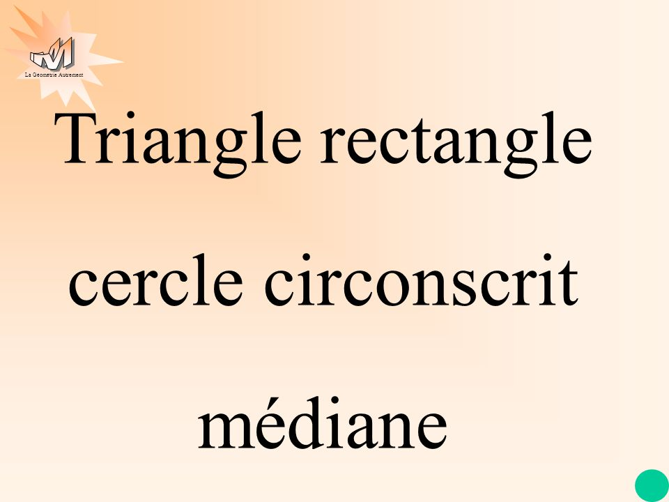 Triangle rectangle cercle circonscrit médiane