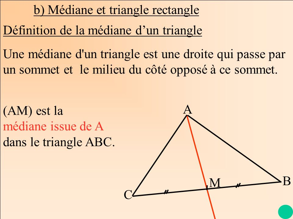 b) Médiane et triangle rectangle