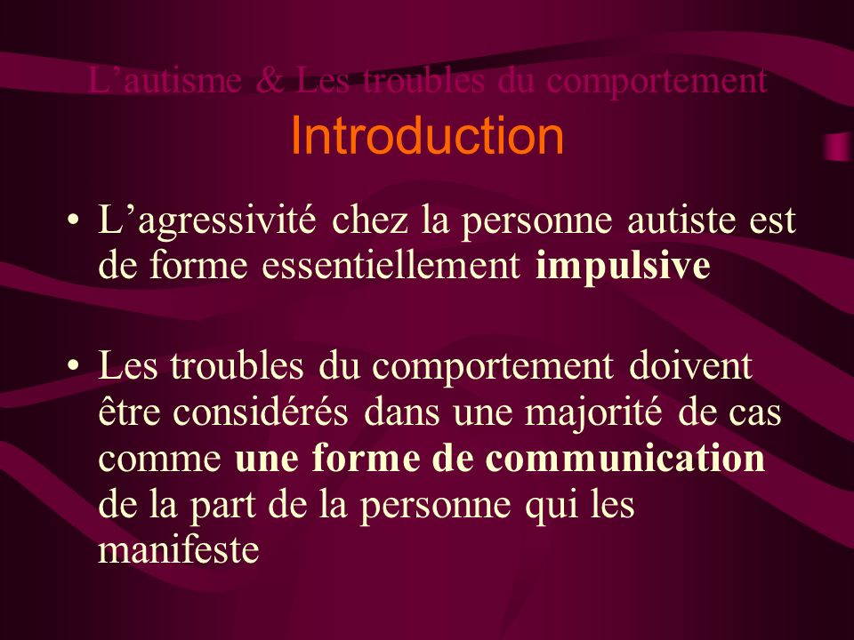 L'autisme & Les troubles du comportement Introduction