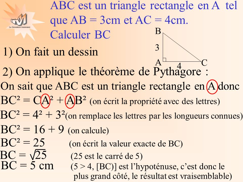 ABC est un triangle rectangle en A tel que AB = 3cm et AC = 4cm.