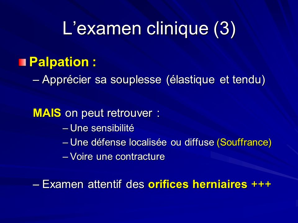 L'examen clinique (3) Palpation :