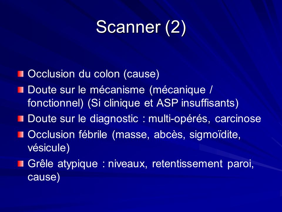 Scanner (2) Occlusion du colon (cause)