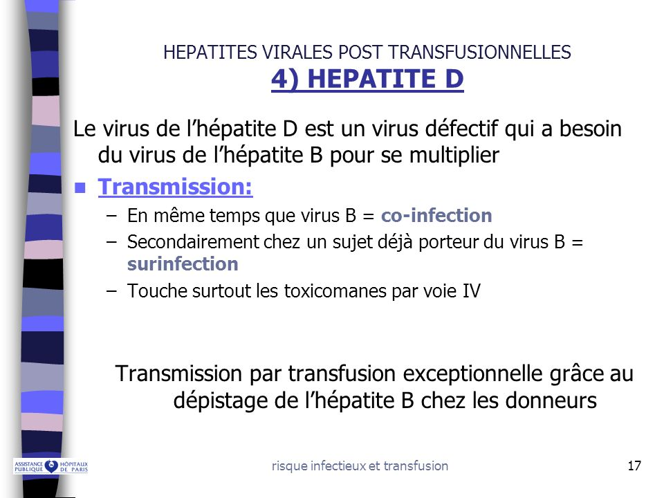 HEPATITES VIRALES POST TRANSFUSIONNELLES 4) HEPATITE D