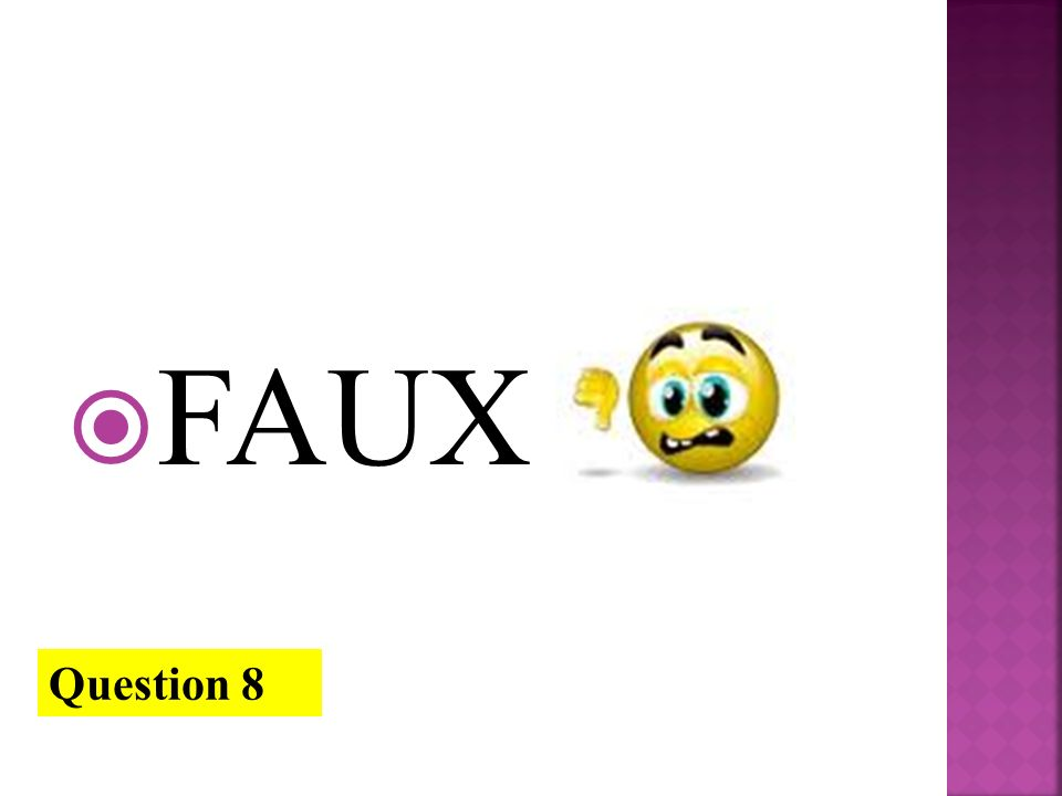 FAUX Question 8