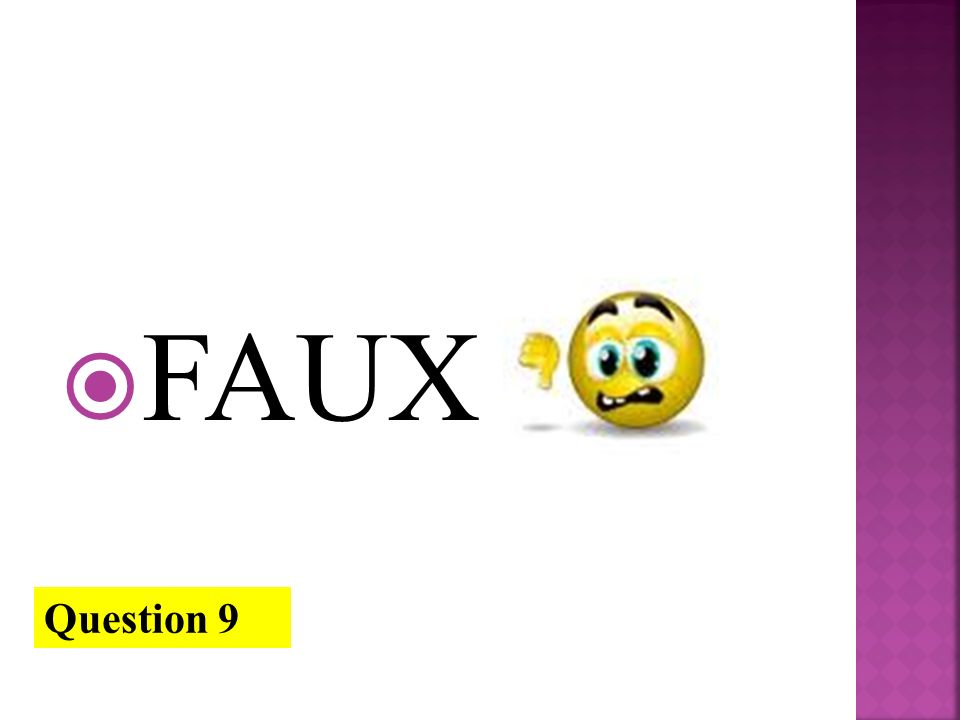 FAUX Question 9