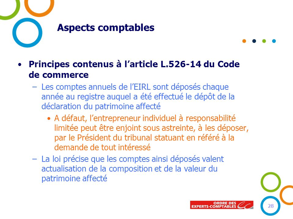 Aspects comptables Principes contenus à l'article L.526-14 du Code de commerce.
