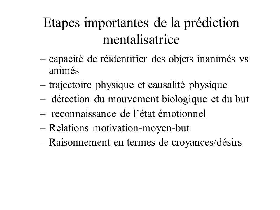 Etapes importantes de la prédiction mentalisatrice