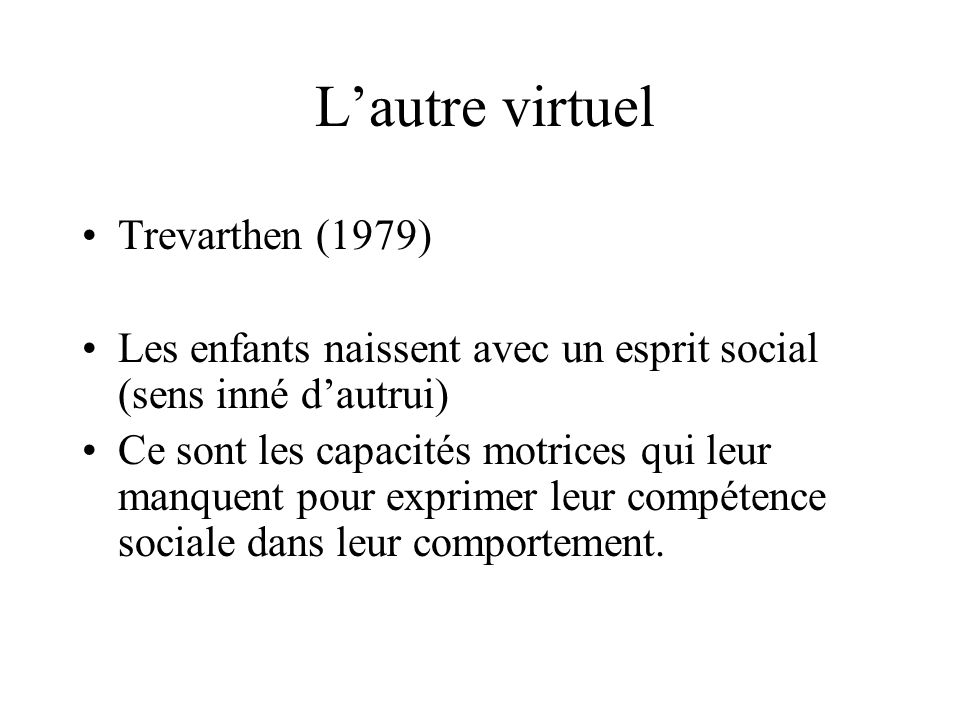 L'autre virtuel Trevarthen (1979)