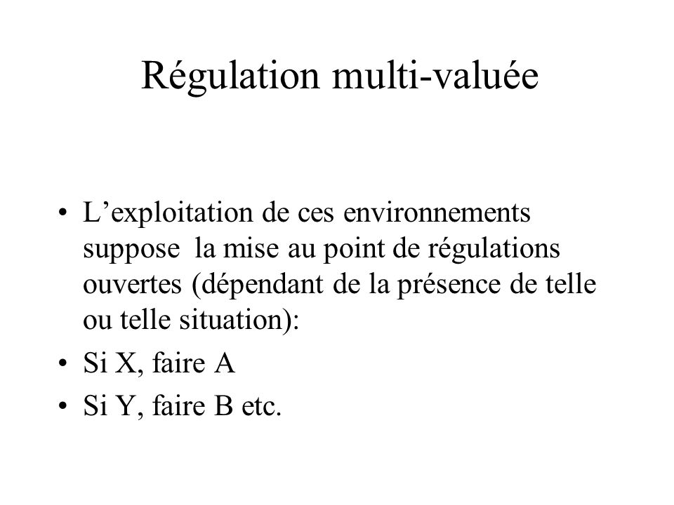 Régulation multi-valuée