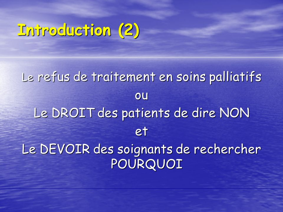 Introduction (2) ou Le DROIT des patients de dire NON et