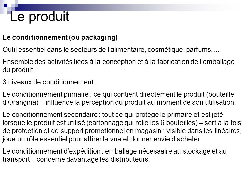 Le produit Le conditionnement (ou packaging)