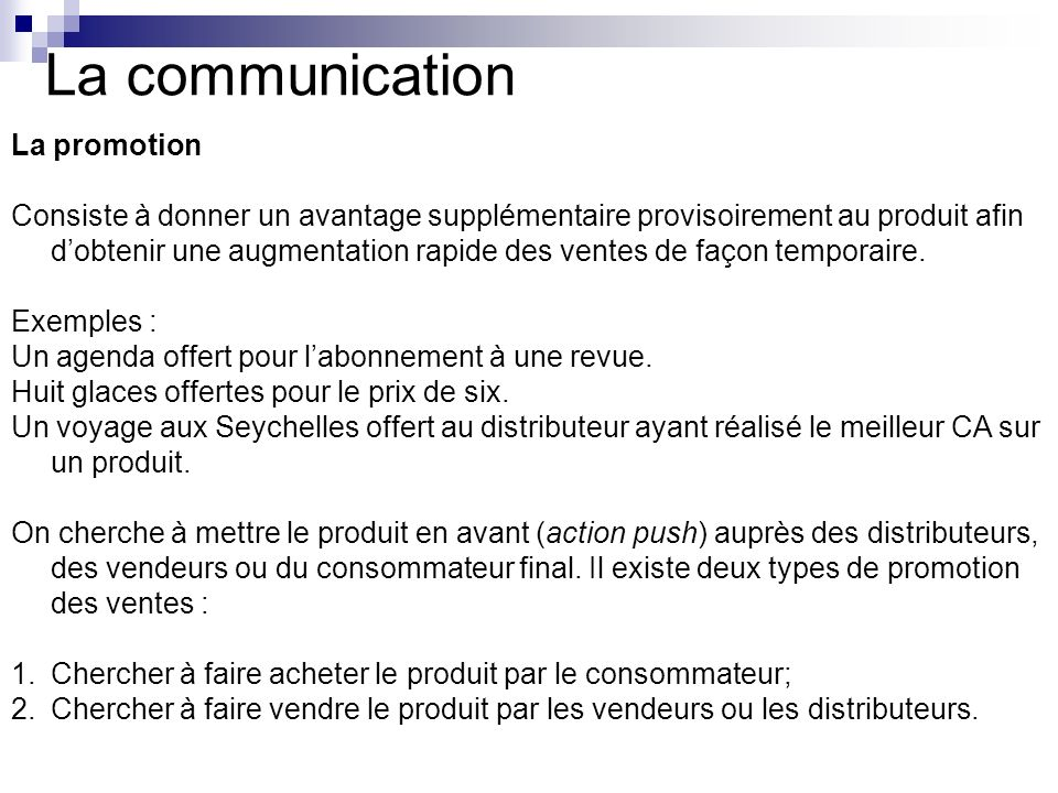 La communication La promotion