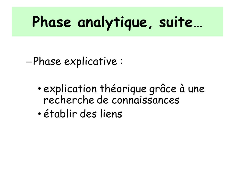 Phase analytique, suite…