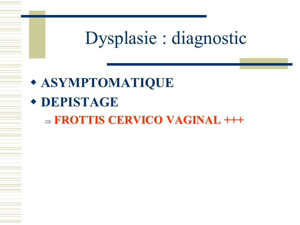 Dysplasie : diagnostic