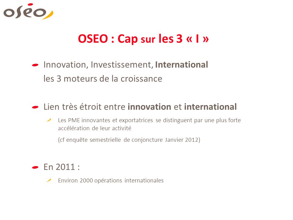 OSEO : Cap sur les 3 « I » Innovation, Investissement, International