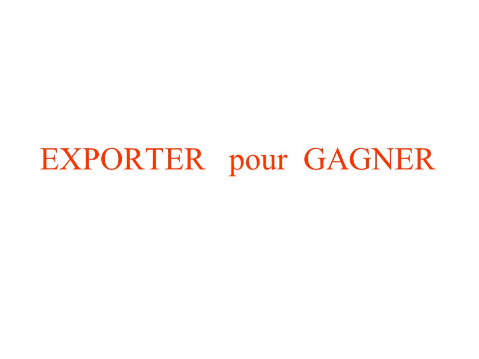 EXPORTER pour GAGNER