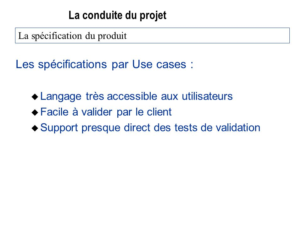 Les spécifications par Use cases :