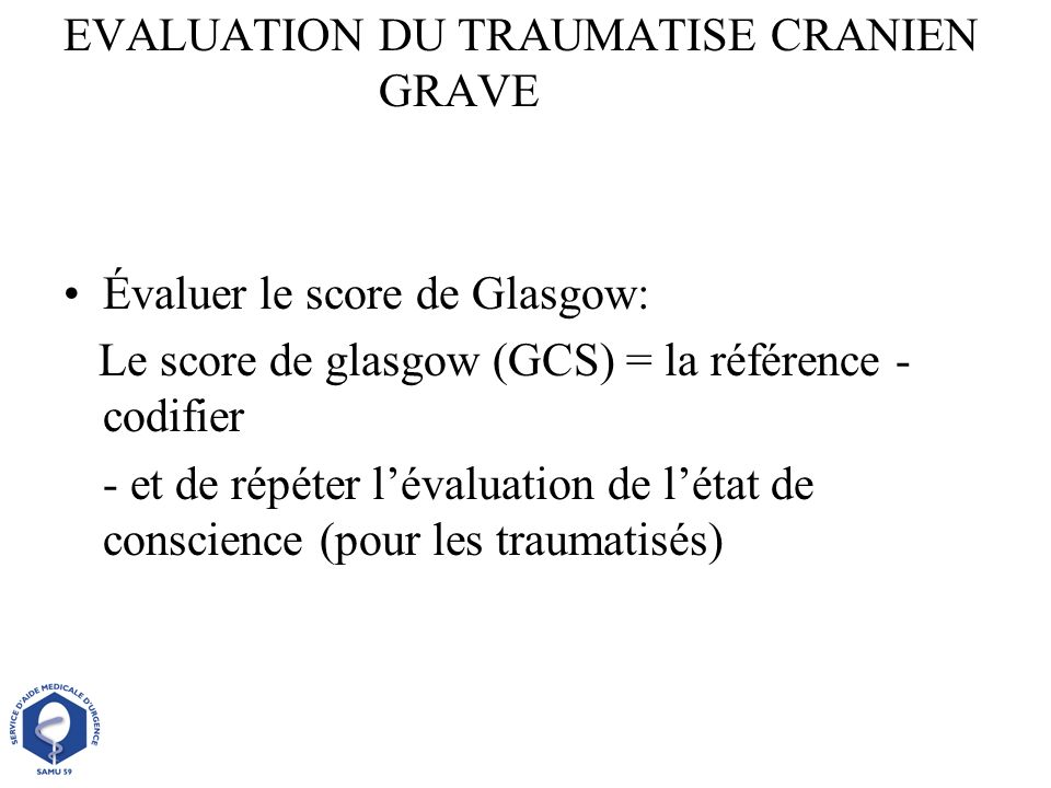EVALUATION DU TRAUMATISE CRANIEN GRAVE
