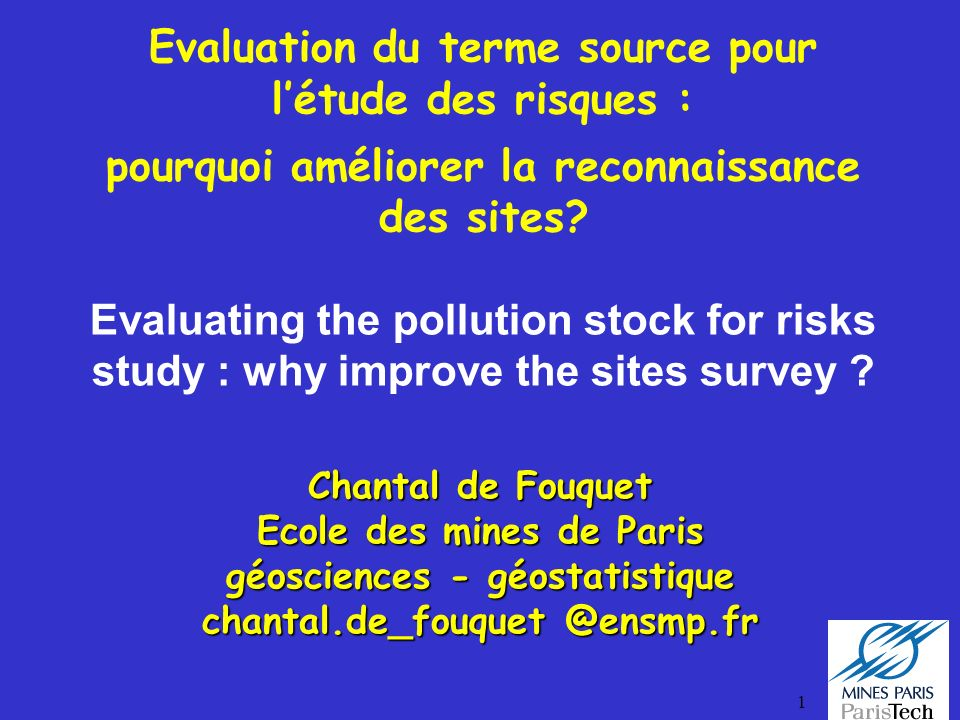 Evaluation du terme source pour l'étude des risques : pourquoi améliorer la reconnaissance des sites Evaluating the pollution stock for risks study : why improve the sites survey
