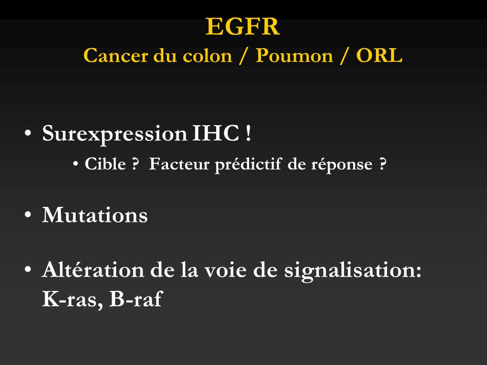EGFR Cancer du colon / Poumon / ORL