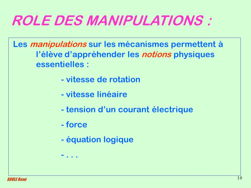 ROLE DES MANIPULATIONS :
