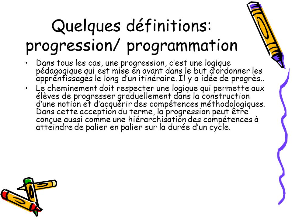 Quelques définitions: progression/ programmation