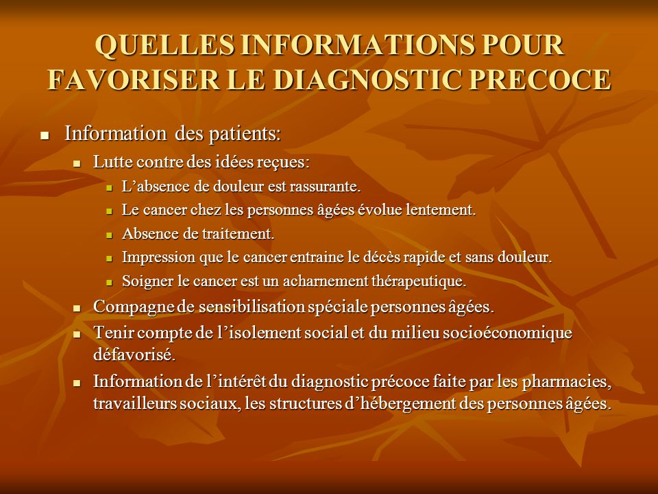 QUELLES INFORMATIONS POUR FAVORISER LE DIAGNOSTIC PRECOCE