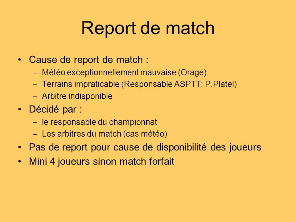 Report de match Cause de report de match : Décidé par :