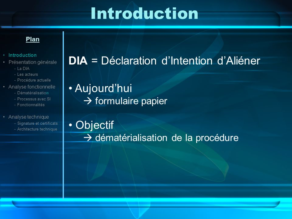 Introduction DIA = Déclaration d'Intention d'Aliéner Aujourd'hui