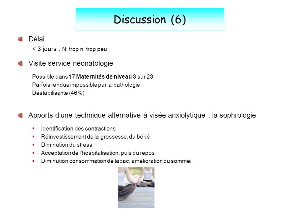 Discussion (6) Délai Visite service néonatologie
