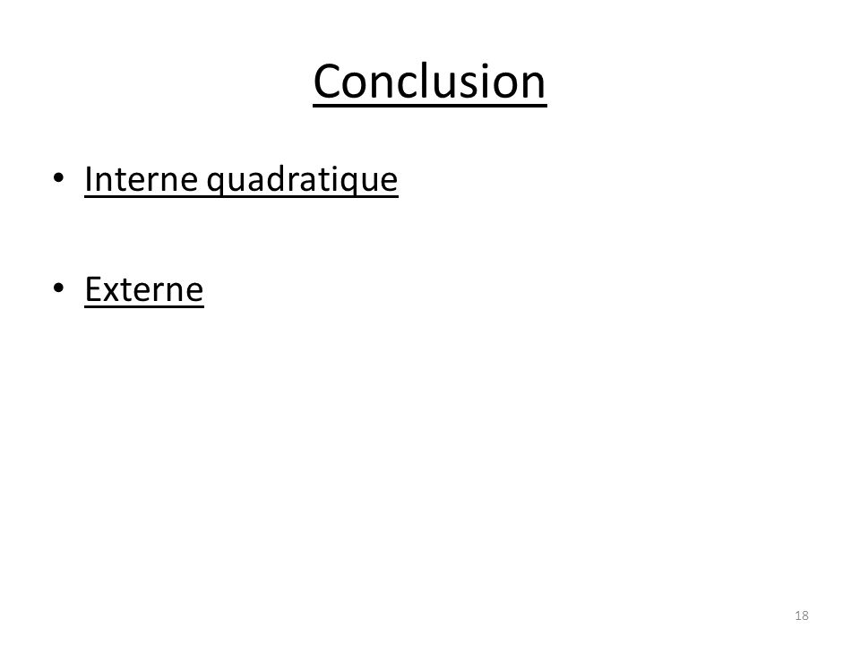 Conclusion Interne quadratique Externe
