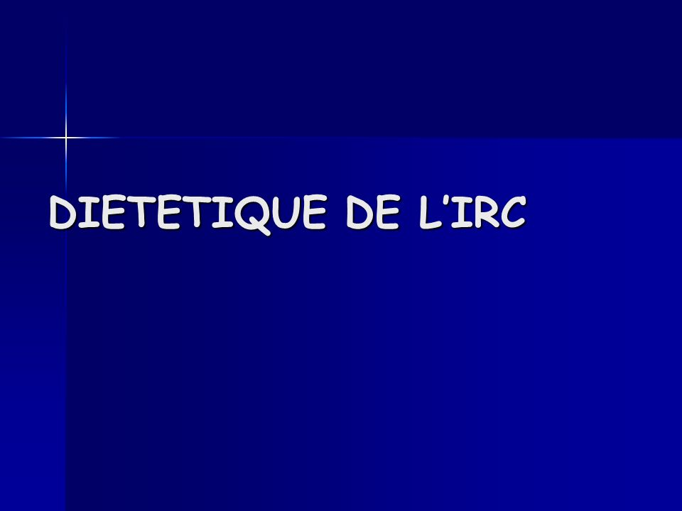 DIETETIQUE DE L'IRC
