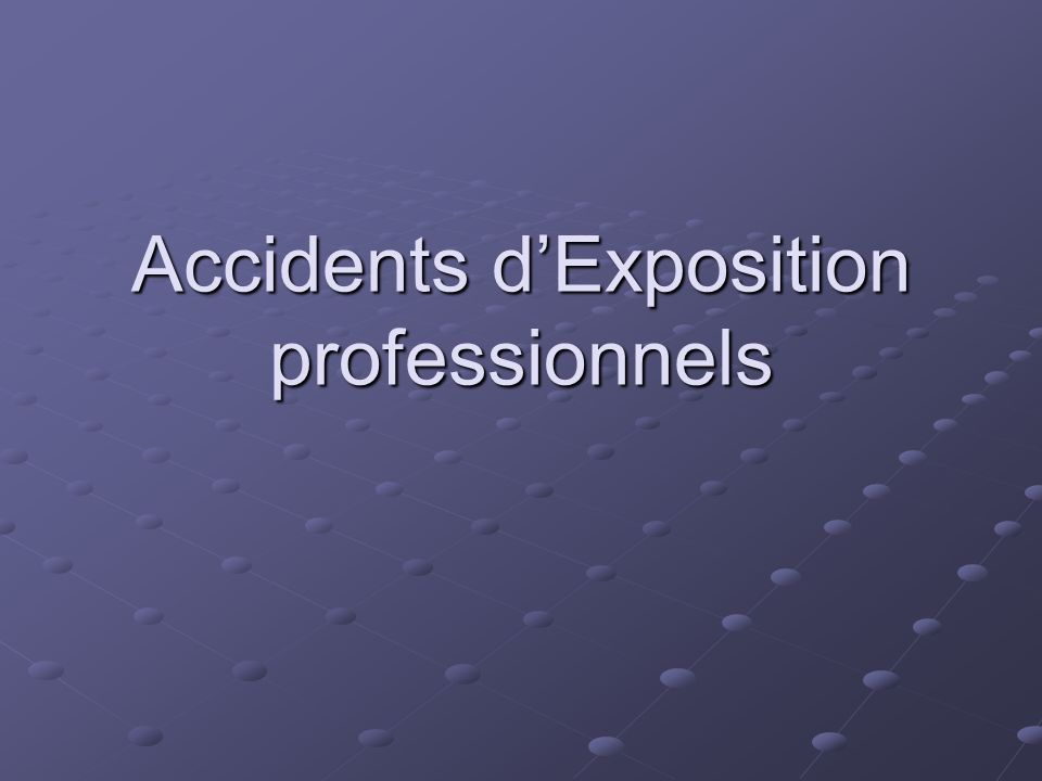 Accidents d'Exposition professionnels
