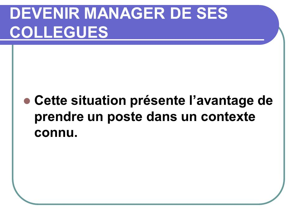 DEVENIR MANAGER DE SES COLLEGUES