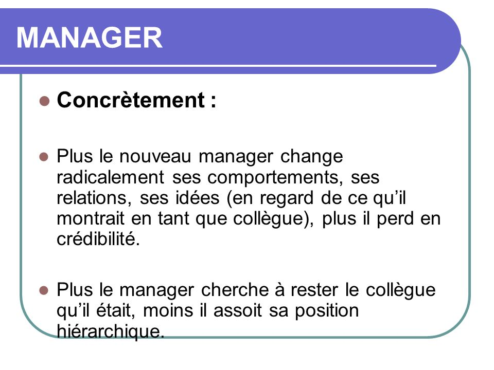 MANAGER Concrètement :