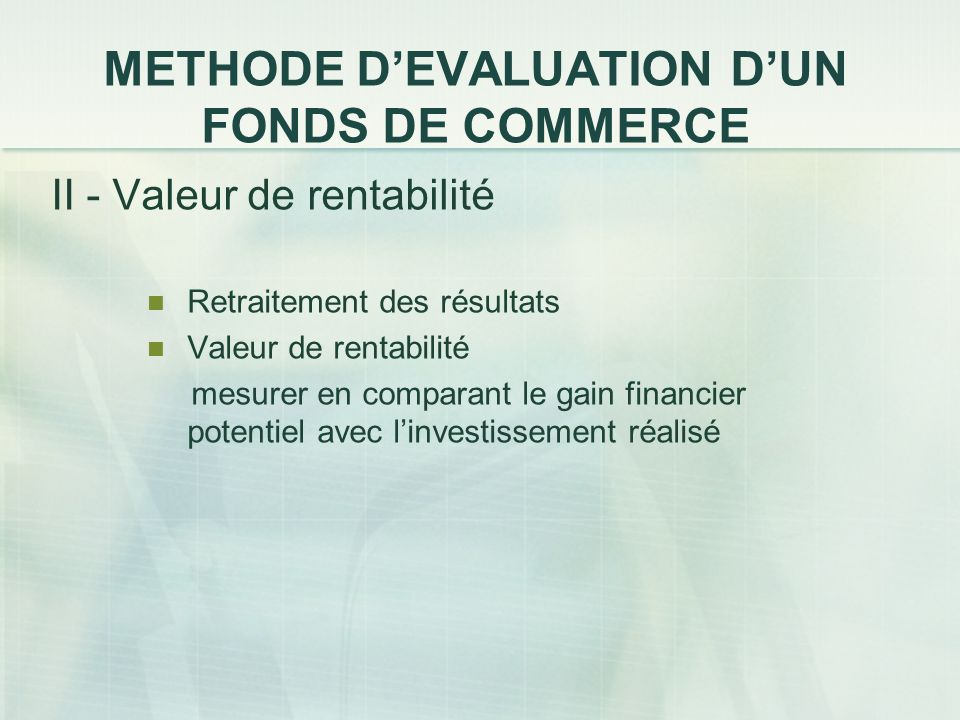 METHODE D'EVALUATION D'UN FONDS DE COMMERCE