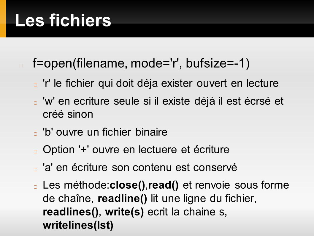 Les fichiers f=open(filename, mode= r , bufsize=-1)