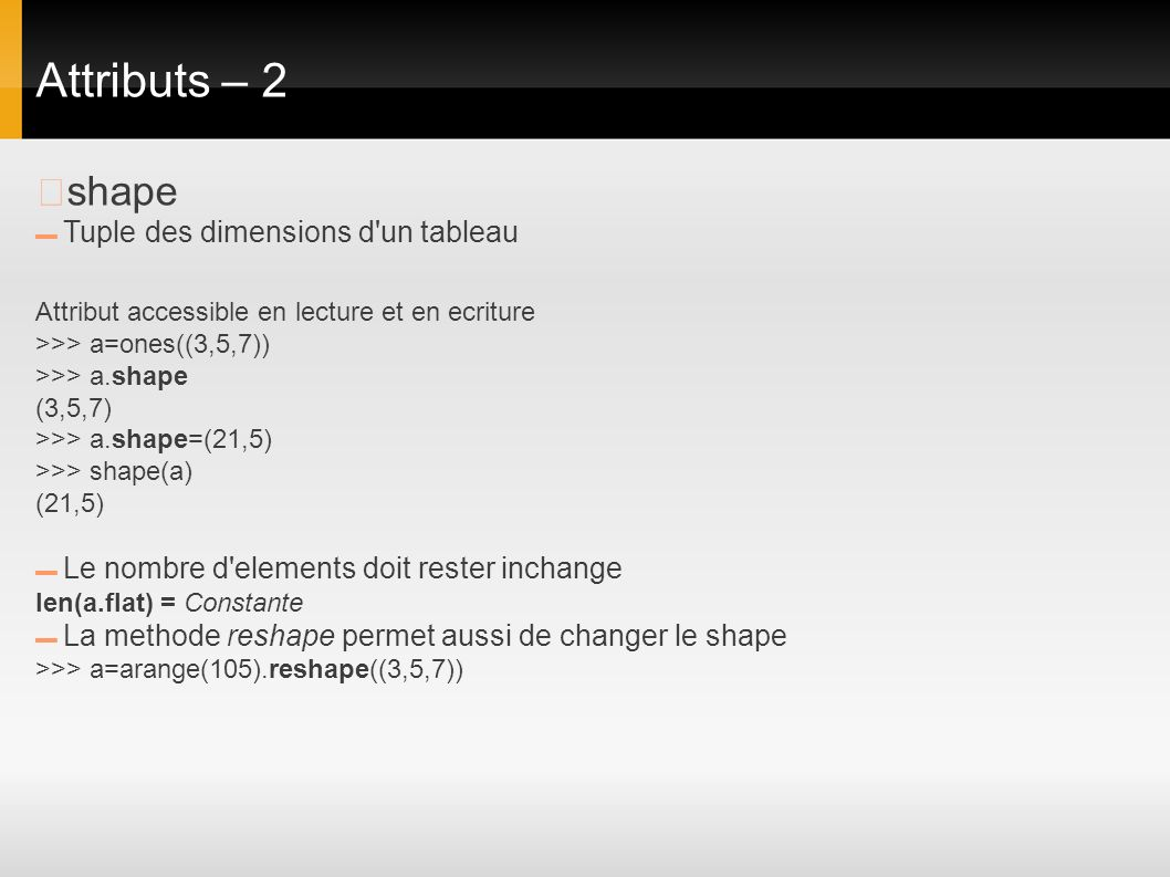 Attributs – 2 ▶shape Attribut accessible en lecture et en ecriture
