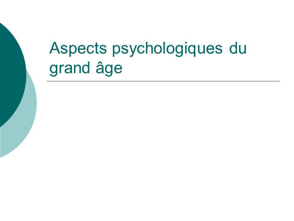 Aspects psychologiques du grand âge