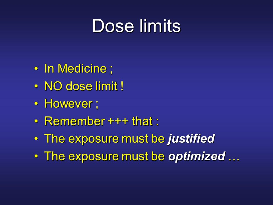 Dose limits In Medicine ; NO dose limit ! However ;