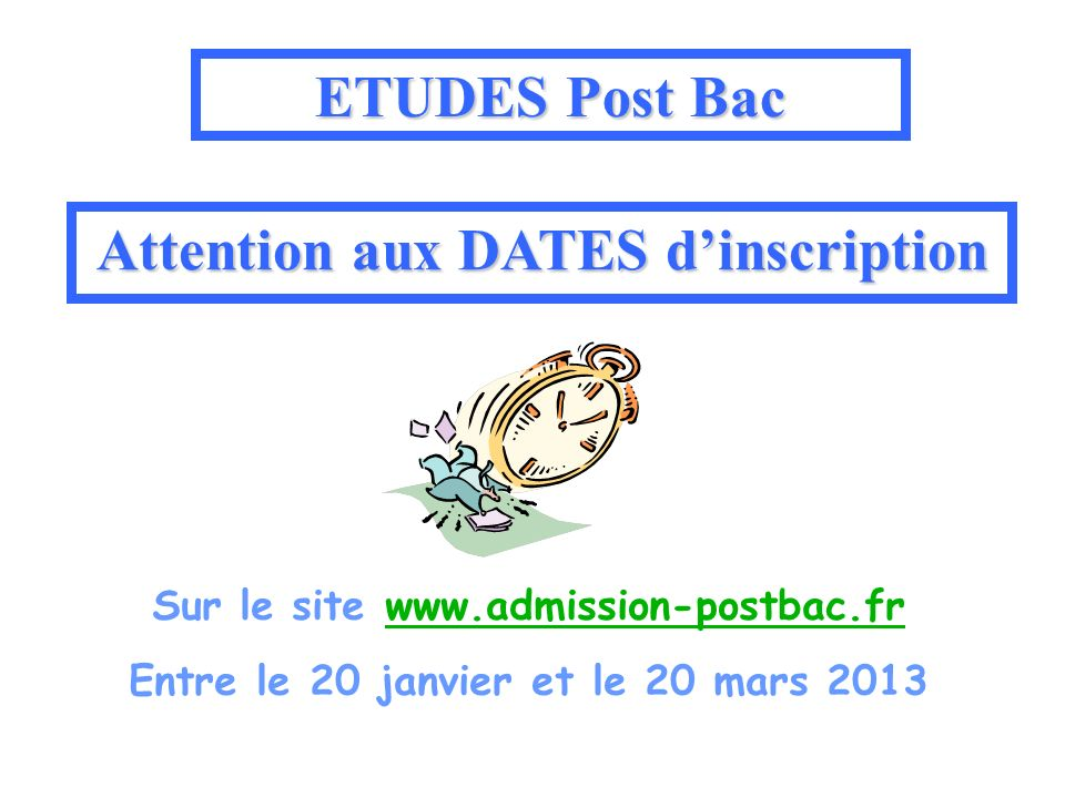 ETUDES Post Bac Attention aux DATES d'inscription