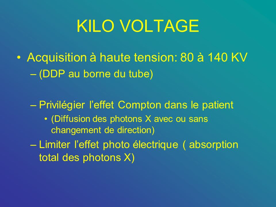 KILO VOLTAGE Acquisition à haute tension: 80 à 140 KV