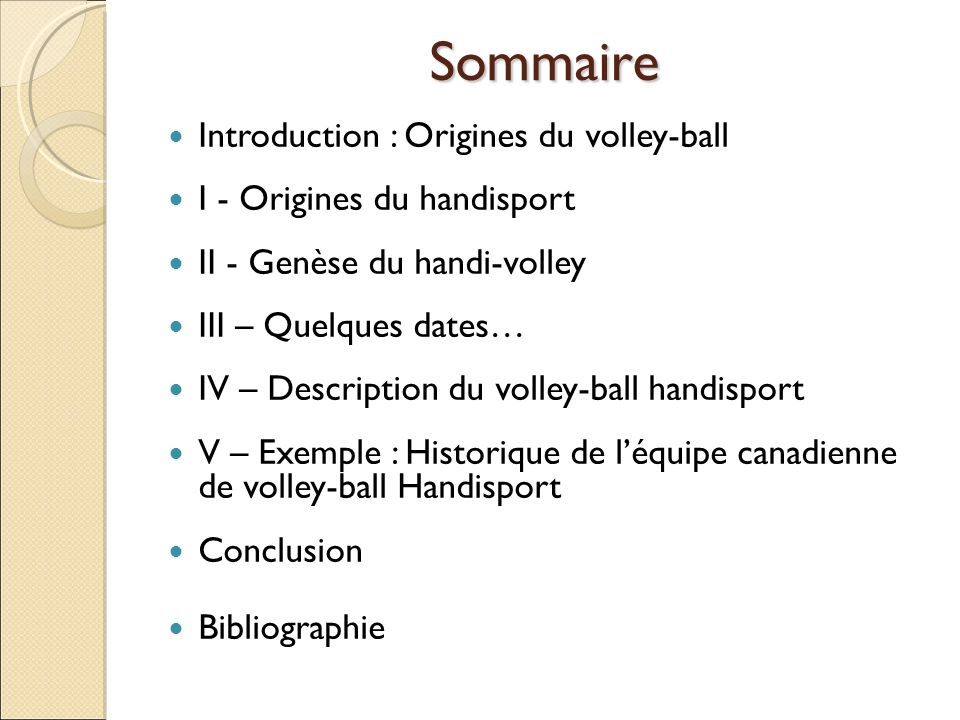 Sommaire Introduction : Origines du volley-ball