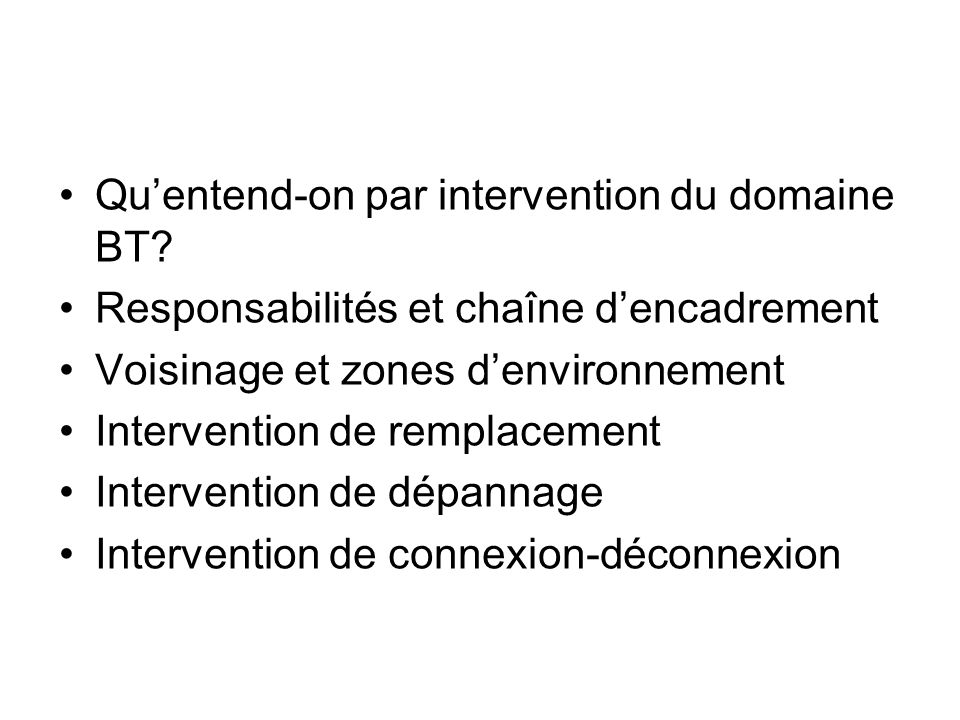 Qu'entend-on par intervention du domaine BT