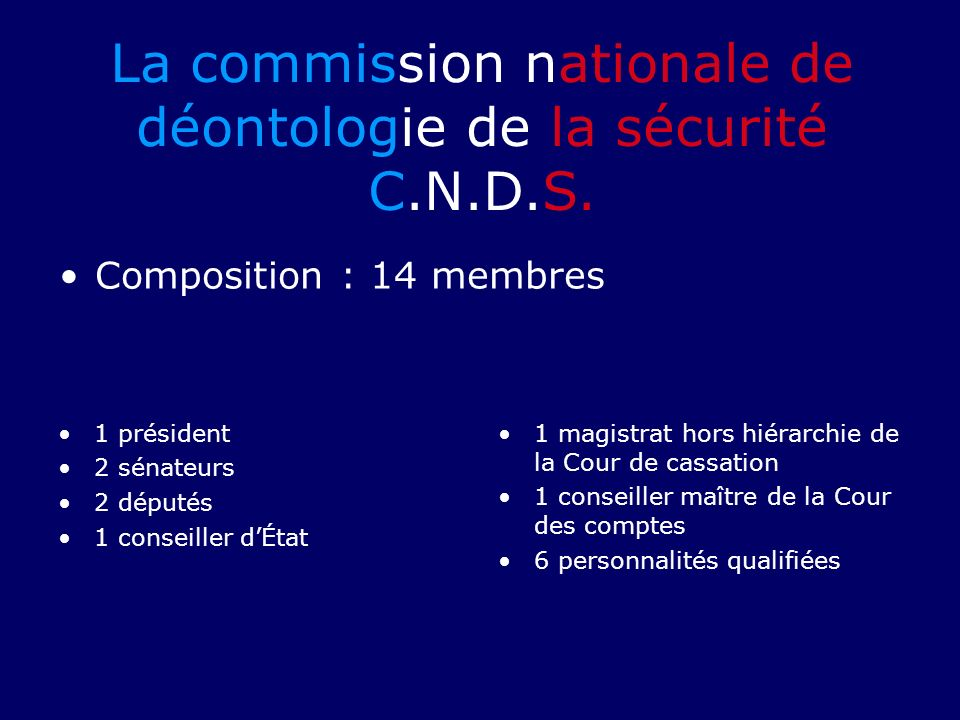 La commission nationale de déontologie de la sécurité C.N.D.S.