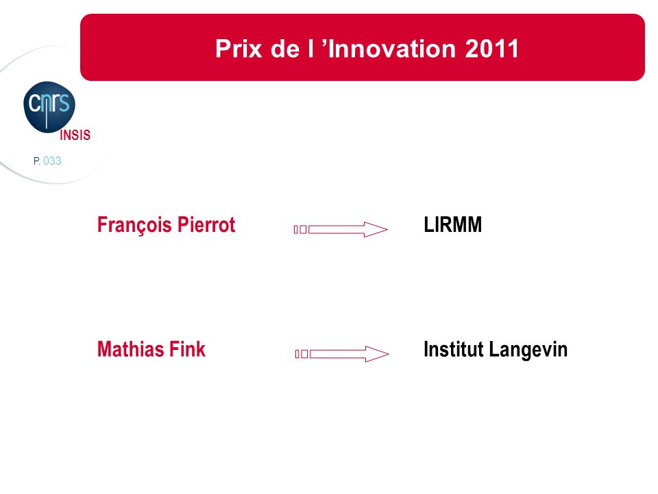 Prix de l 'Innovation 2011 François Pierrot LIRMM Mathias Fink