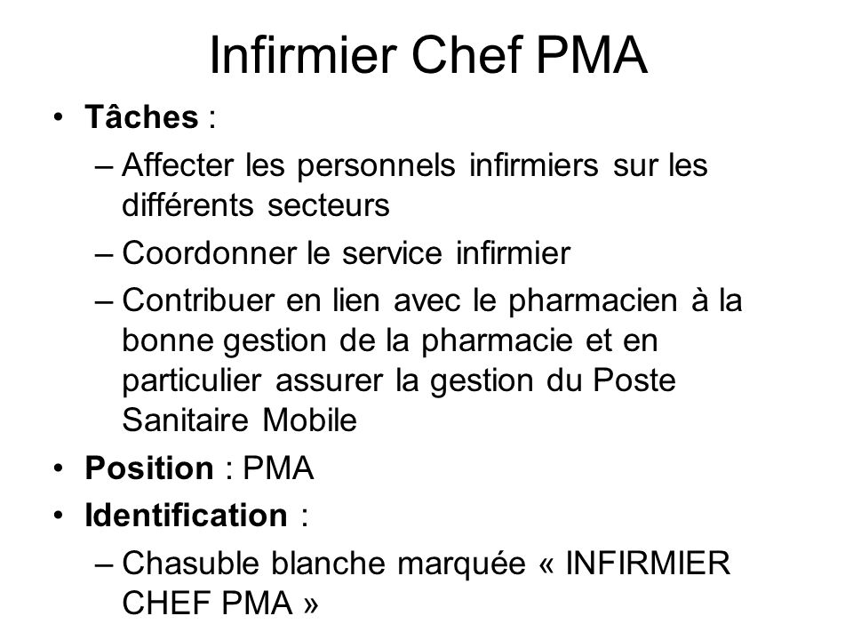 Infirmier Chef PMA Tâches :