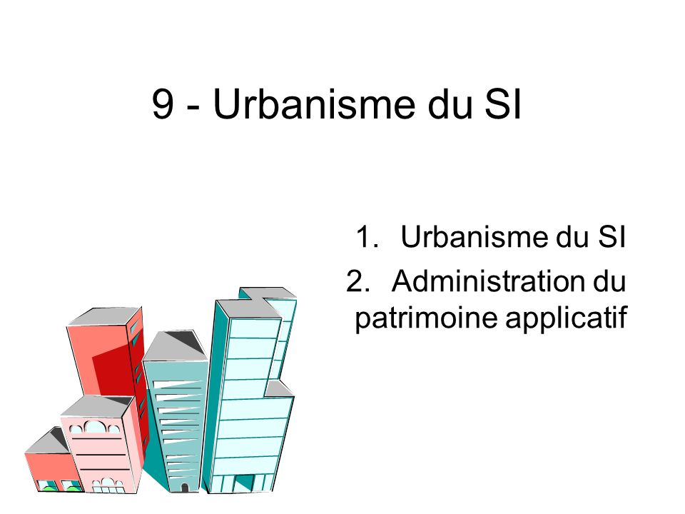 Urbanisme du SI Administration du patrimoine applicatif