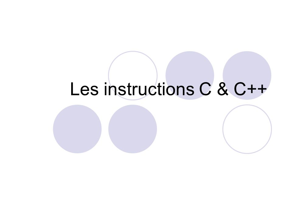 Les instructions C & C++